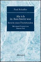 Als ich in Auschwitz war by Paul Schaffer, Ingrid Schupetta