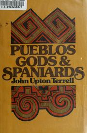 Cover of: Pueblos, gods, and Spaniards by John Upton Terrell