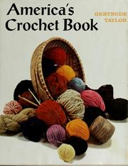 Cover of: America&#39;s crochet book by Gertrude Taylor