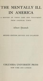 The mentally ill in America by Albert Deutsch