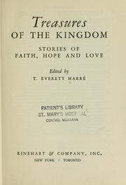 Cover of: Treasures of the kingdom by T. Everett Harré