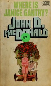 Cover of: Where is Janice Gantry? by John D. Macdonald