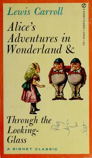 Cover of: Alice's Adventures in Wonderland & Through the Looking-glass | Lewis Carroll