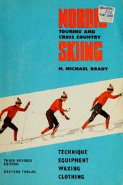 Nordic touring and cross-country skiing by M. Michael Brady