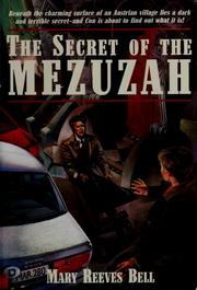 Cover of: The secret of the mezuzah by Mary Reeves Bell