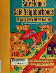 Safe homes, safe neighborhoods by Stephanie Mann