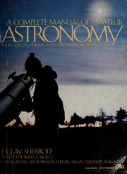 Cover of: A complete manual of amateur astronomy | P. Clay Sherrod