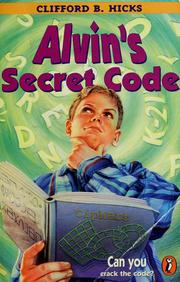 Alvin's Secret Code by Clifford B. Hicks