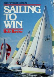 Sailing to win by Robert Newton Bavier