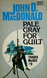 Cover of: Pale gray for guilt by John D. Macdonald