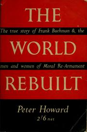 Cover of: The world rebuilt by Howard, Peter