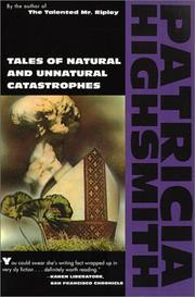 Cover of: Tales of natural and unnatural catastrophes by Patricia Highsmith