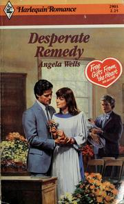 Cover of: Desperate Remedy by Angela Wells