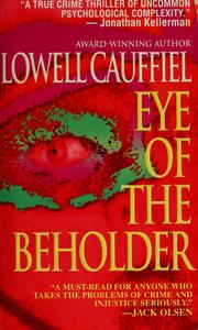 Cover of: Eye of the beholder by Lowell Cauffiel