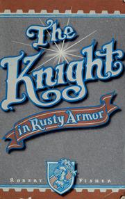 The knight in rusty armor by Fisher, Robert