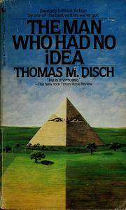 Cover of: The man who had no idea by Thomas M. Disch