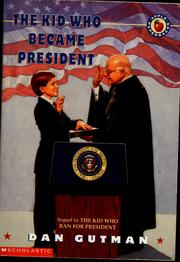 Cover of: The kid who became President by Dan Gutman