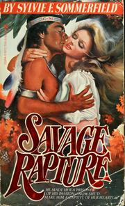Cover of: Savage rapture by Sylvie F. Sommerfield