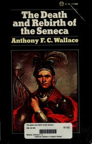 The Death and rebirth of the Seneca by Anthony F.C Wallace