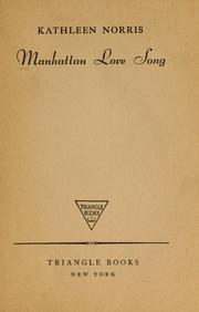 Cover of: Manhattan love song by Kathleen Thompson Norris