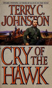 Cover of: Cry of the hawk by Terry C. Johnston