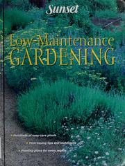 Cover of: Low Maintenance Gardening by Sunset Books
