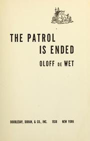 Cover of: The patrol is ended by Oloff De Wet