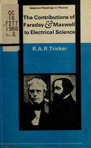 Cover of: The contributions of Faraday and Maxwell to electrical science by R. A. R. Tricker