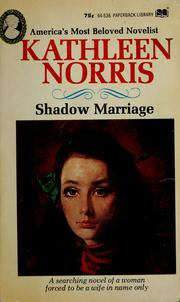 Cover of: Shadow marriage by Kathleen Thompson Norris