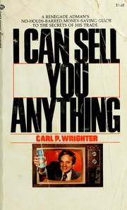 I Can Sell You Anything Carl P. Wrighter