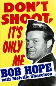 Don&#39;t shoot, it&#39;s only me by Hope, Bob