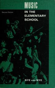 Music in the elementary school by Robert Evans Nye