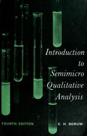 Introduction to semimicro qualitative analysis by C. H. Sorum