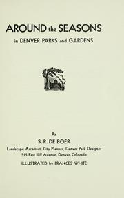 Cover of: Around the seasons in Denver parks and gardens by S. R. DeBoer