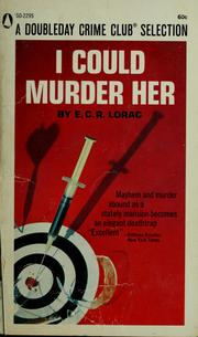Cover of: I could murder her by E. C. R. Lorac