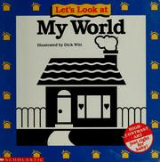 Cover of: My world by Dick Witt