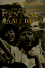 The pacification of Central America by James Dunkerley