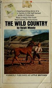 Cover of: The wild country by Ralph Moody