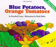 Blue potatoes, orange tomatoes by Rosalind Creasy
