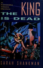 Cover of: The king is dead by Sarah Shankman