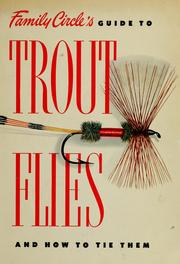 Cover of: Family circle's guide to trout flies and how to tie them by