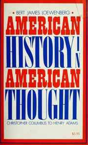American history in American thought by Loewenberg, Bert James