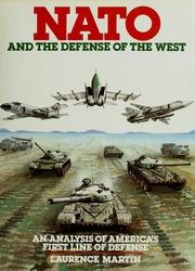 NATO and the Defense of the West by Laurence W. Martin