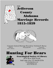 Early Jefferson County Alabama Marriage Records 1818-1940 by Nicholas Russell Murray