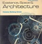 Existence, space & architecture by Christian Norberg-Schulz