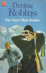 The snow must return by Denise Robins