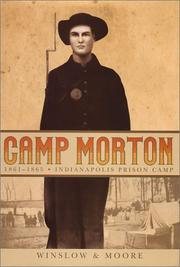 Camp Morton, 1861-1865 by Hattie Lou Winslow