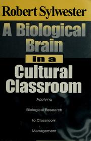 A Biological Brain in a Cultural Classroom by Robert Sylwester