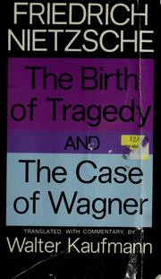 Cover of: The  birth of tragedy by Friedrich Nietzsche