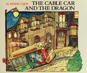 The cable car and the dragon by Herb Caen